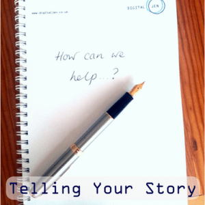 telling your story, digital story telling, digitaljen, marketing, consultancy